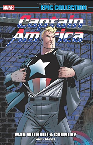 Captain America Epic Collection: Man Without a Country: Waid, Mark, Messner-Loebs, William, ...