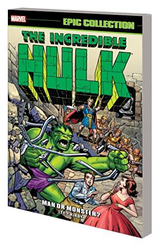 Incredible Hulk Epic Collection: Man or Monster? (Paperback): Stan Lee