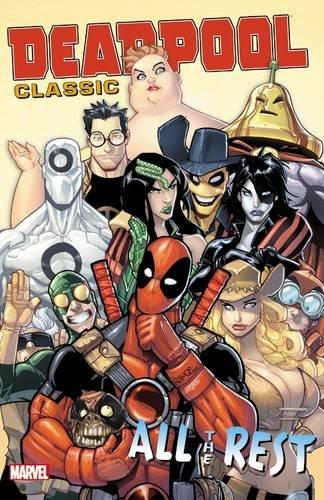 Deadpool Classic Vol. 15 : All the Rest: Aaron, Jason; Fraction, Matt; Moore, Stuart