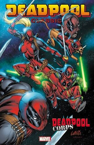 Deadpool Classic, Volume 12: Deadpool Corps (Paperback): Rob Liefeld