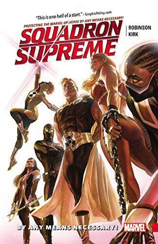 Squadron Supreme Vol. 1: By Any Means: Robinson, James