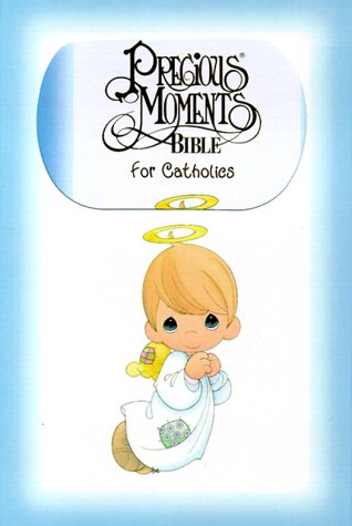 9780785200529: Precious Moments Bible for Catholics: 1270Nn Today's English Version