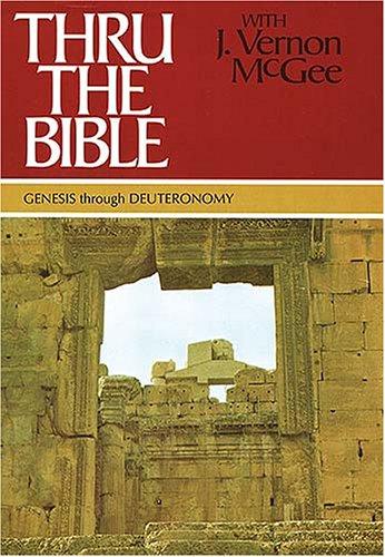 9780785202004: Thru the Bible with J. Vernon Mcgee, Vol. 1: Genesis-Deuteronomy