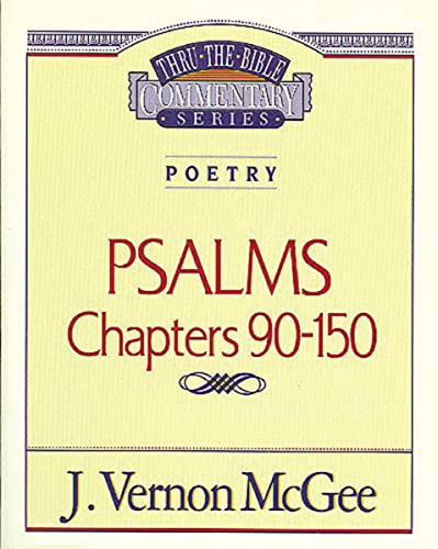9780785204619: Psalms, Chapters 90-150 (Thru the Bible)