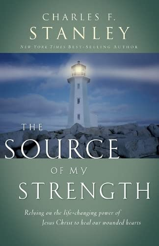 The Source of My Strength (9780785205692) by Charles F. Stanley; John C. Maxwell; Thomas Nelson Publishers