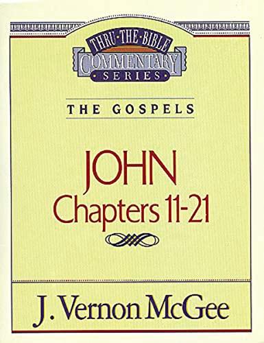 9780785206859: John, Chapters 11-21 (Thru the Bible)
