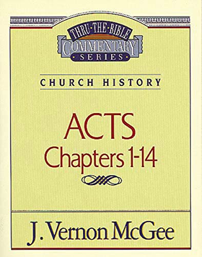 9780785206996: Acts, Chapters 1-14  (Thru the Bible)