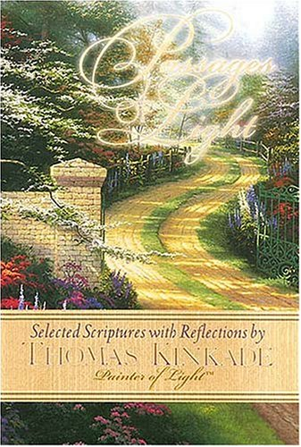 Passages of Light: Selected Scriptures with Reflections: Kinkade, Thomas