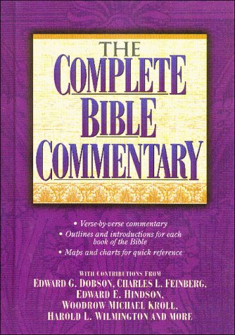 The Complete Bible Commentary (0785208550) by Charles L. Feinberg; Edward E. Hindson; Edward G. Dobson; Harold L. Wilmington; Woodrow M. Kroll