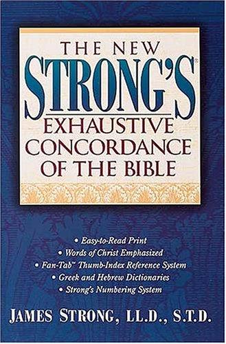 9780785209317: The New Strong's Exhaustive Concordance Of The Bible