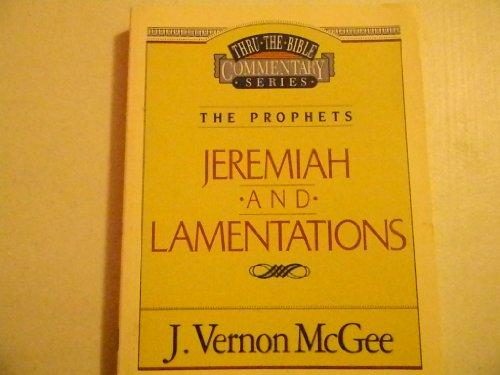 Jeremiah / Lamentations (Thru the Bible): McGee, Dr. J. Vernon