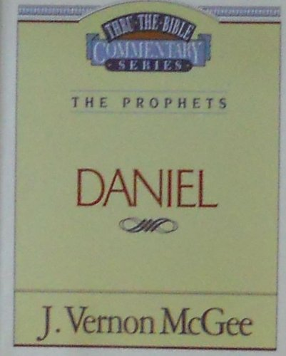 9780785210870: Daniel - The Prophets (Thru the Bible Commentary Ser.)