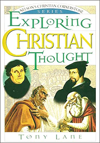 9780785211433: Exploring Christian Thought: Nelson's Christian Cornerstone Series
