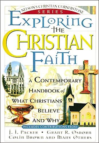Exploring the Christian Faith: Nelson's Christian Cornerstone: J. I. Packer,