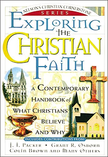 9780785211501: Exploring the Christian Faith: Nelson's Christian Cornerstone Series
