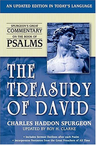 The Treasury of David: Spurgeon's Great Commentary on Psalms (9780785211587) by C. H. Spurgeon; Roy H. Clarke