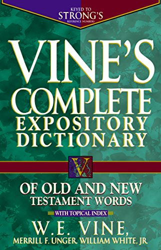 9780785211600: Vine's Complete Expository Dictionary of Old and New Testament Words: With Topical Index