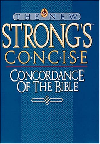 NEW STRONG'S CONCORDANCE OF THE BIBLE: Strong, James Ll.