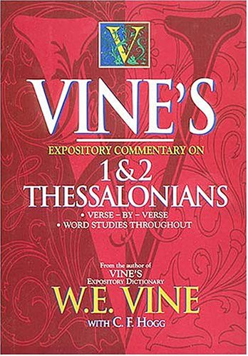 Vine's Expository Commentary on 1 & 2 Thessalonians