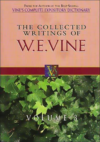9780785211778: The Collected Writings of W.E. Vine, Volume 3: Volume Three