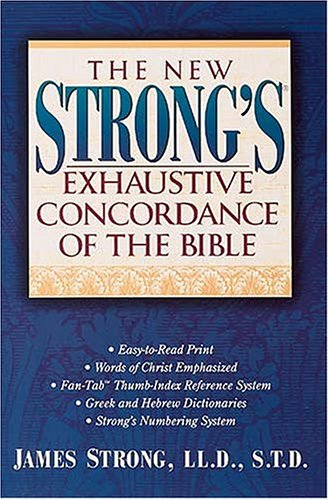 9780785211952: The New Strong's Exhaustive Concordance of the Bible: With Main Concordance, Appendix to the Main Concordance, Hebrew and Aramaic Dictionary of the Old Testament, Greek Dictionary of the New Testament