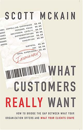 9780785211983: What Customers Really Want: Bridging the Gap Between What Your Organization Offers and What Your Customers Crave