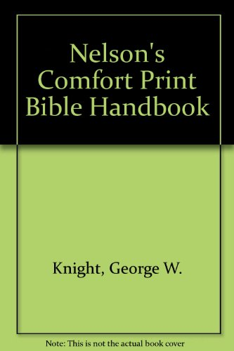 Nelson's Comfort Print Bible Handbook (0785212124) by George W. Knight