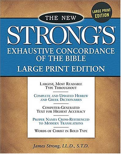 NEW STRONG'S EXHAUSTIVE CONCORDANCE OF T
