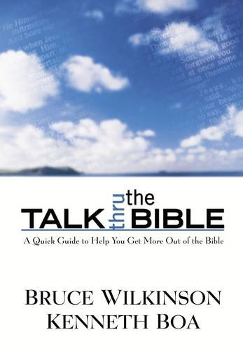 9780785212218: Talk Thru the Bible: A Survey of a Setting and Content of Scripture