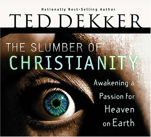 9780785212409: The Slumber of Christianity: Awakening a Passion for Heaven on Earth