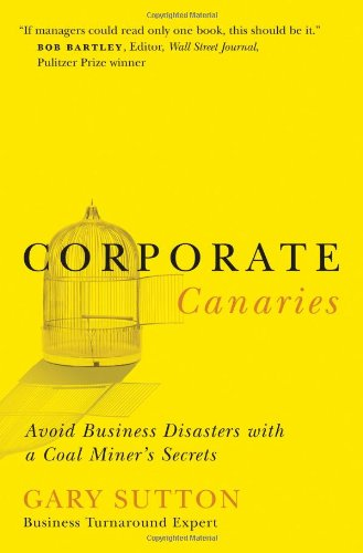 9780785212997: Corporate Canaries: Avoid Business Disasters With a Coal Miner's Secrets
