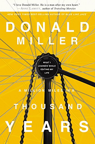 9780785213062: A Million Miles in a Thousand Years: What I Learned While Editing My Own Life