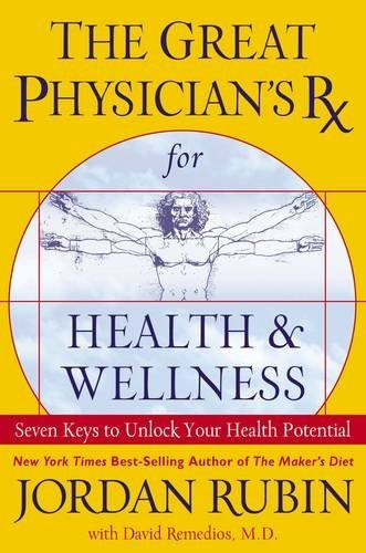9780785213529: The Great Physician's RX for Health & Wellness: Seven Keys to Unlock Your Health Potential
