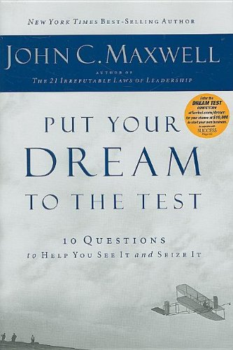 9780785214120: Put Your Dream to the Test: 10 Questions That Will Help You See It and Seize It