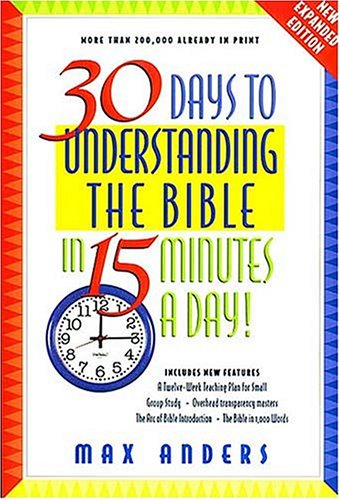 30 Days to Understanding the Bible in 15 Minutes