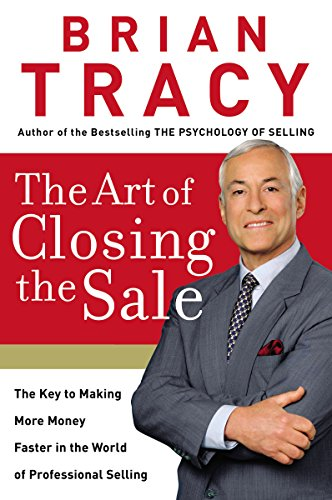 9780785214298: The Art of Closing the Sale: The Key to Making More Money Faster in the World of Professional Selling