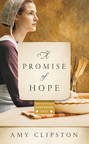 9780785217176: A Promise of Hope: An Amish Novel (Kauffman Amish Bakery Series)