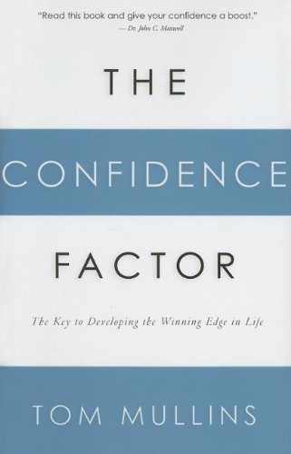 9780785218593: The Confidence Factor: The Key to Developing the Winning Edge for Life