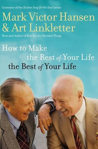 9780785218906: How to Make the Rest of Your Life the Best of Your Life