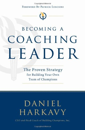 9780785219828: Becoming a Coaching Leader: The Proven Strategy for Building Your Own Team of Champions