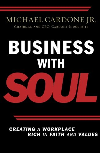 9780785221579: Business with Soul: Creating a Workplace Rich in Faith and Values