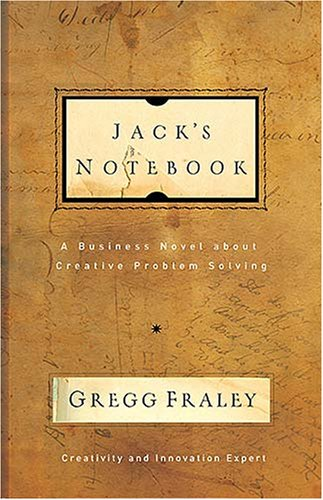 9780785221661: Jack's Notebook: A business novel about creative problem solving