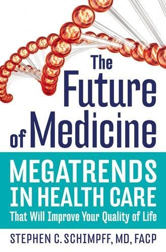9780785221715: The Future of Medicine: Megatrends in Health Care That Will Improve Your Quality of Life