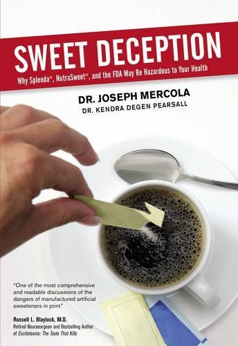 9780785221791: Sweet Deception: Why Splenda, Nutrasweet, And the Fda May Be Hazardous to Your Health