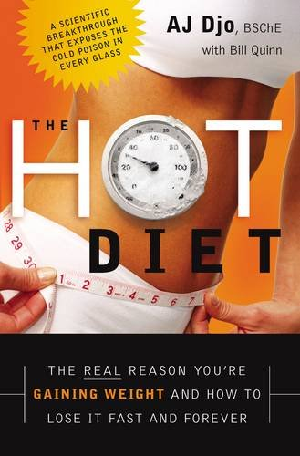 9780785222194: The Hot Diet: The Real Reason You're Gaining Weight . . . and How to Lose It Fast and Forever