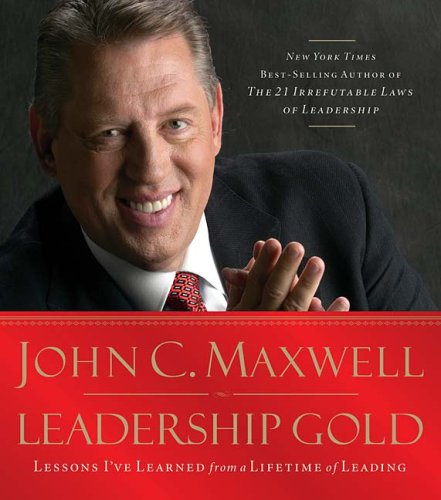 Leadership Gold: Lessons I've Learned from a Lifetime of Leading [Abridged Audiobook CD] [...