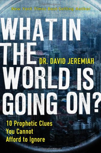 9780785228875: What in the World Is Going On?: 10 Prophetic Clues You Cannot Afford to Ignore