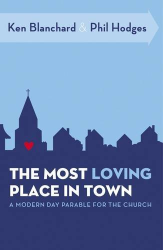 9780785228936: The Most Loving Place in Town: A Modern Day Parable for the Church