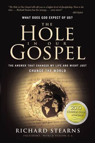 The Hole in Our Gospel: What does: Richard Stearns