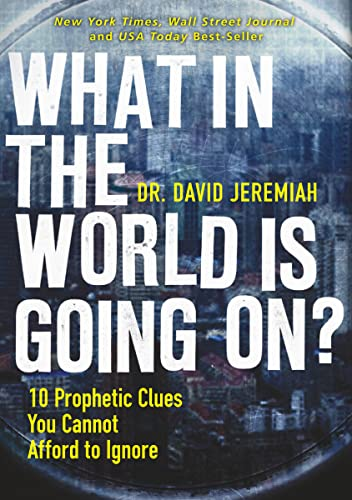 9780785231172: What in the World Is Going On?: 10 Prophetic Clues You Cannot Afford to Ignore